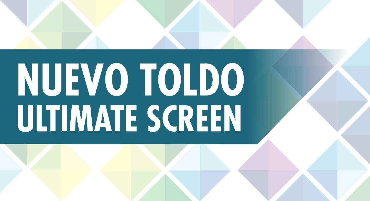NUEVO TOLDO ULTIMATE SCREEN